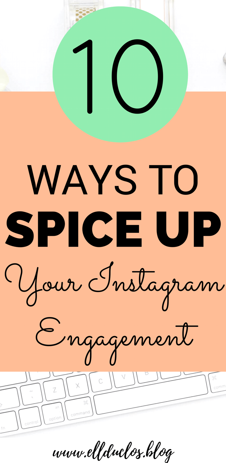 Is you Instagram engagement low lately? NO worries, you are not alone! Here are 10 Ways to spice up your Instagram engagement.