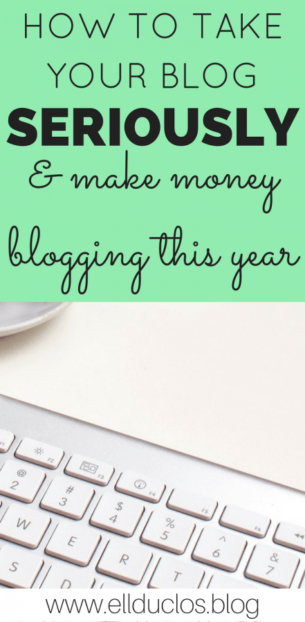 How to take your blog seriously and start making money this year!