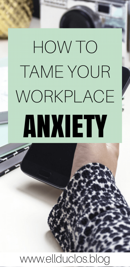 How to tame your workplace anxiety. Keeping your cool at work, for a happy + stress free work enviornment.
