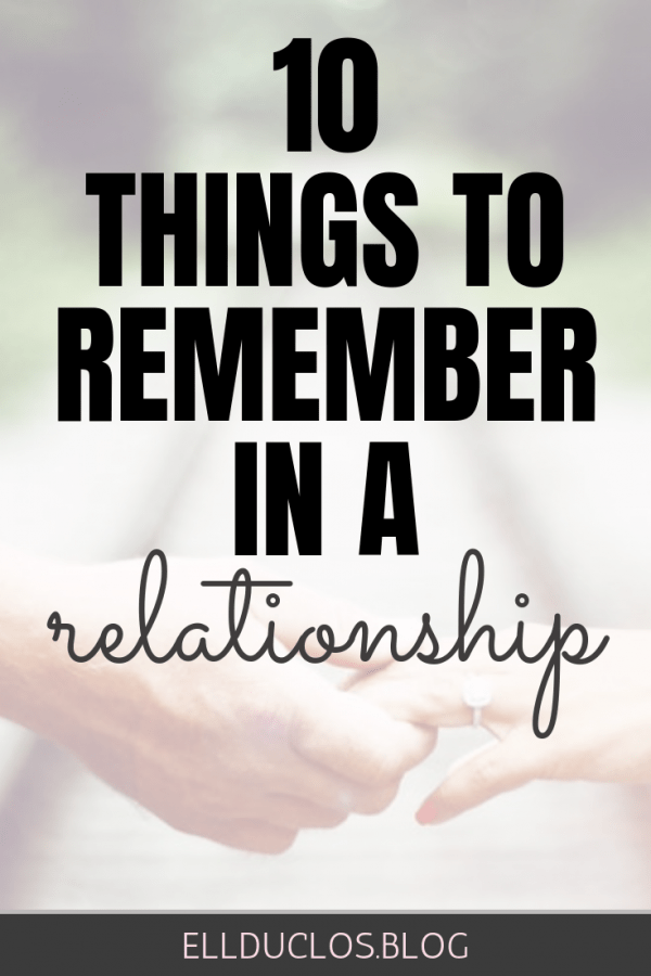 10 things to remember in a relationship. Relationship tips and reminders.