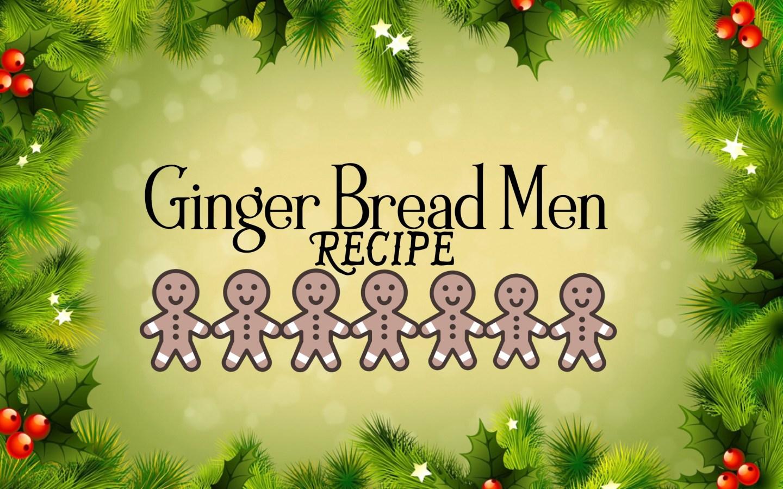 BLOGMAS, Ginger Bread Men Recipe!