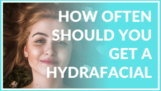 how often should you get a hydrafacial atlanta medical spa