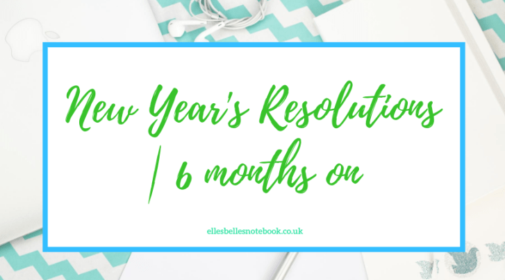 New Year's Resolutions | 6 months on