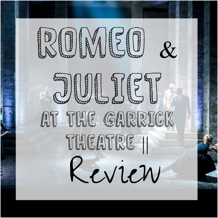 Romeo & Juliet at the Garrick Theatre