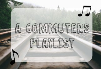 A Commuters Playlist || Music Post