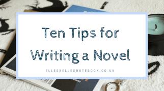 Ten Tips for Writing a Novel