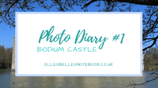 Photo Diary #1 | Bodium Castle