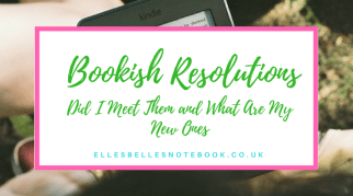 Bookish Resolutions | Did I Meet Them and What Are My New Ones
