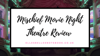 Mischief Movie Night | Theatre Review