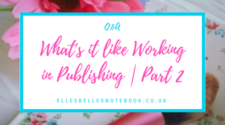What's it like Working in Publishing part 2