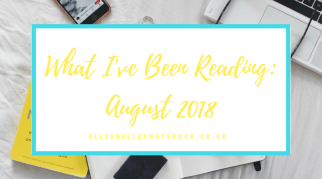 What I've Been Reading: August 2018