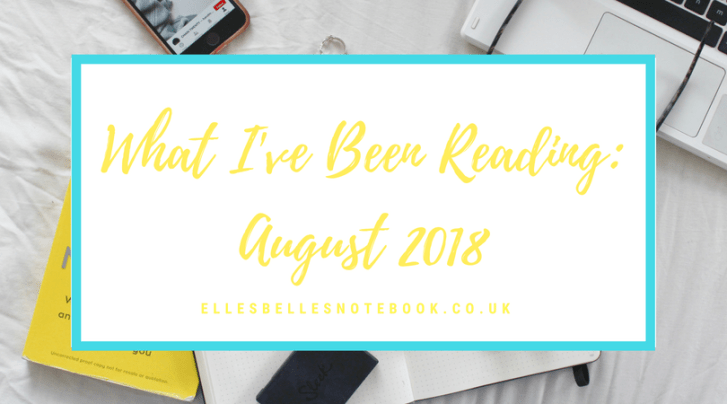what i've been reading august 2018