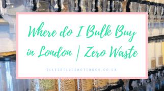 Where do I Bulk Buy in London | Zero Waste