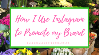 How I Use Instagram to Promote my Brand
