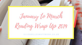 January to March Reading Wrap Up 2019