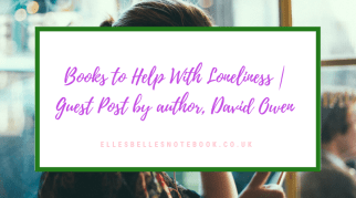 Books to Help With Loneliness | Guest Post by author, David Owen