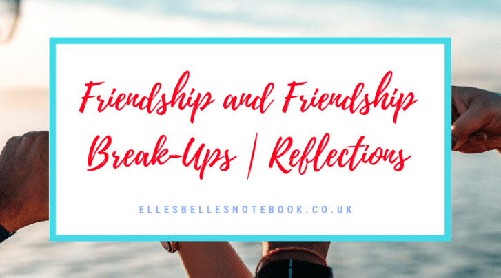 Friendship and Friendship Break-Ups