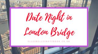 Date Night in London Bridge
