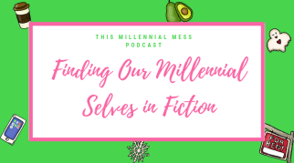 Finding Our Millennial Selves in Fiction