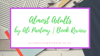 Almost Adults by Ali Pantony | Book Review