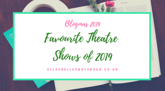 Favourite Theatre Shows of 2019