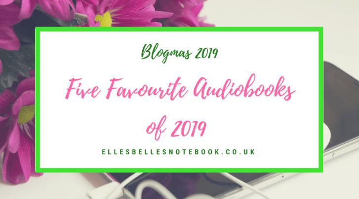 Five Favourite Audiobooks of 2019