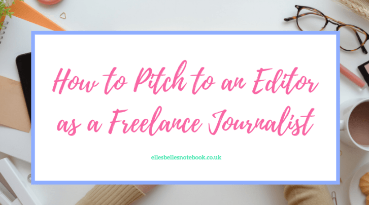 How to Pitch to an Editor as a Freelance Journalist