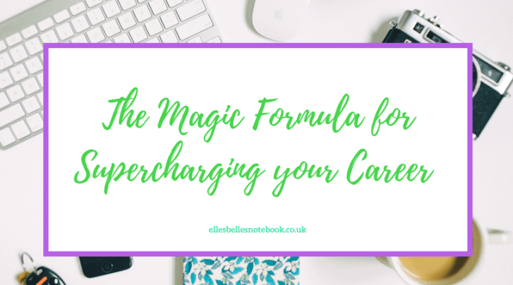 THE MAGIC FORMULA FOR SUPERCHARGING YOUR CAREER
