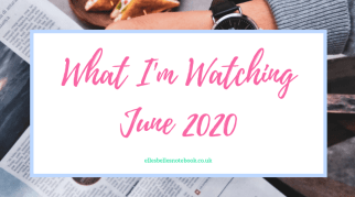 What I'm Watching | June 2020