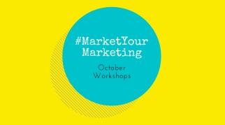 #MarketYourMarketing: October Workshops