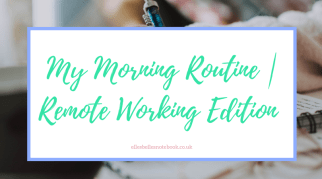 My Morning Routine | Remote Working
