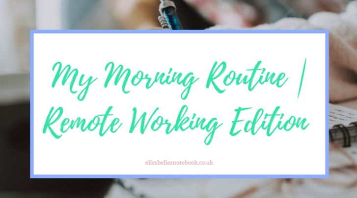 My Morning Routine Remote Working Edition
