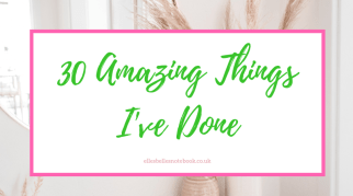 30 Amazing Things I've Done