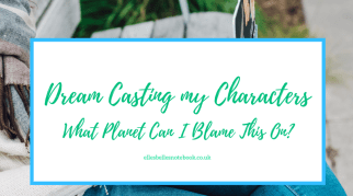 Dream Casting my Characters | What Planet Can I Blame This On?