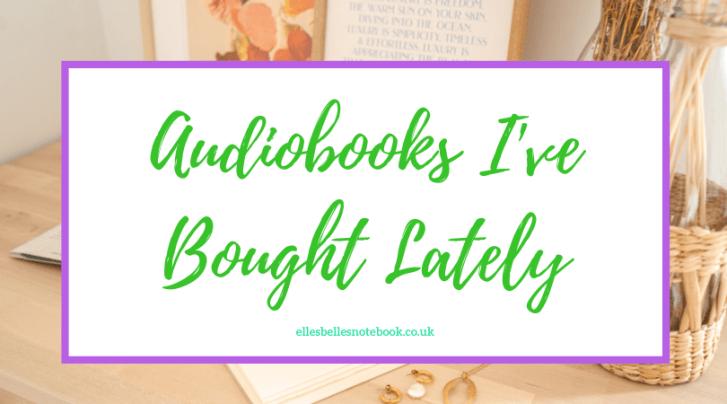 Audiobooks I've Bought Lately