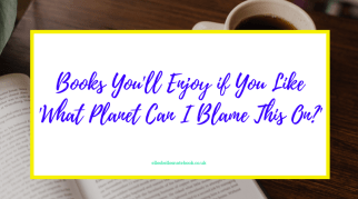 Books You'll Enjoy if You Like What Planet Can I Blame This On?
