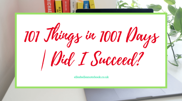 101 Things in 1001 Days | Did I Succeed?