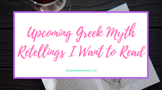 Upcoming Greek Myth Retellings I Want to Read
