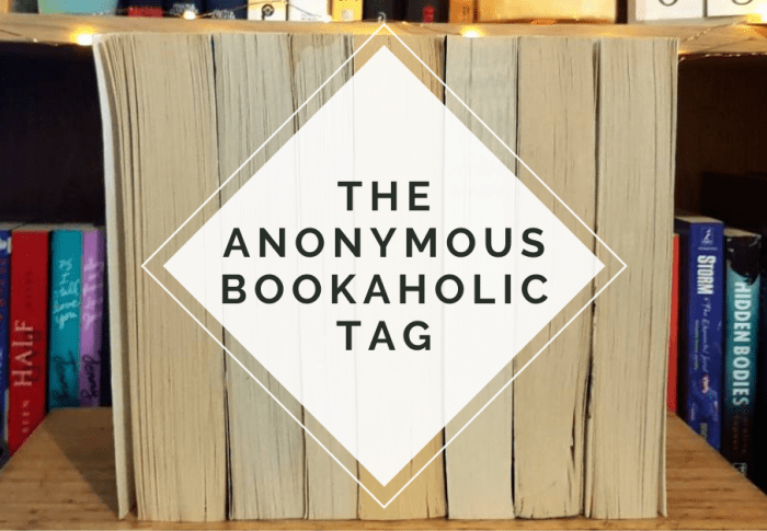 The Anonymous Bookaholic Tag