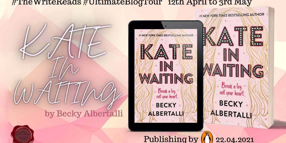 Kate in Waiting by Becky Albertalli | Ultimate Blog Tour | Book Review