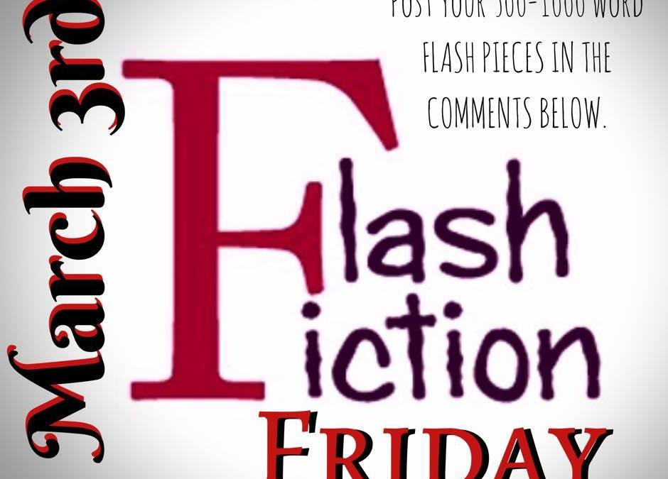 March Flash Fiction Friday