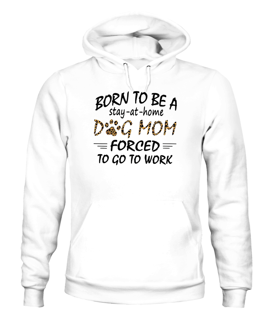Born To Be A Stay At Home Dog Mom Forced To Go To Work