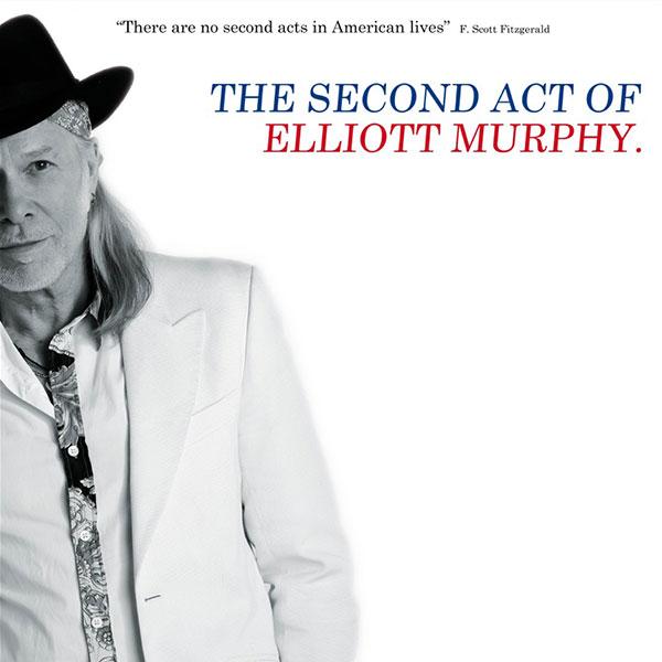 Elliott Murphy - The Second Act Of Elliott Murphy