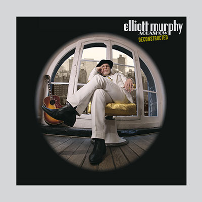 Elliott Murphy - Aquashow Deconstructed