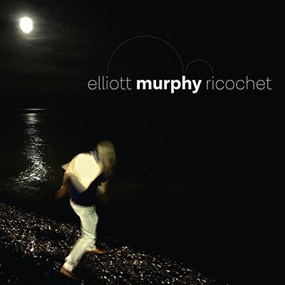 Elliott Murphy - Ricochet