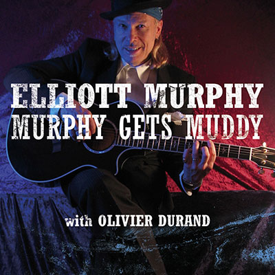 Elliott Murphy - Murphy Gets Muddy