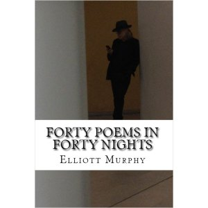 Elliott Murphy - Forty Poems In Forty Nights