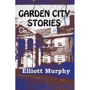 Elliott Murphy - Garden City Stories