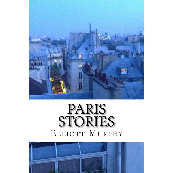 Elliott Murphy - Paris Stories