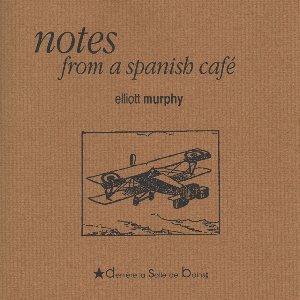 Elliott Murphy - Notes From A Spanish Café